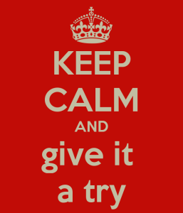 keep-calm-and-give-it-a-try