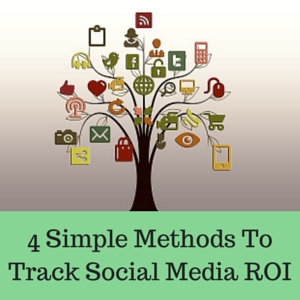 4 Simple Methods To Track Social Media ROI