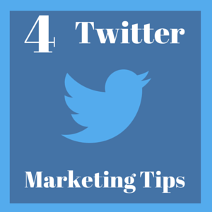 4 Twitter Marketing Tips