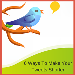 6 Ways To Make Your Tweets Shorter