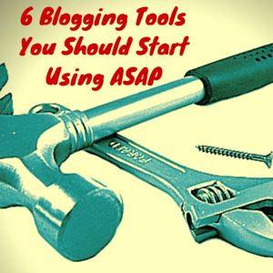 6 blogging tools you should start using asap pic