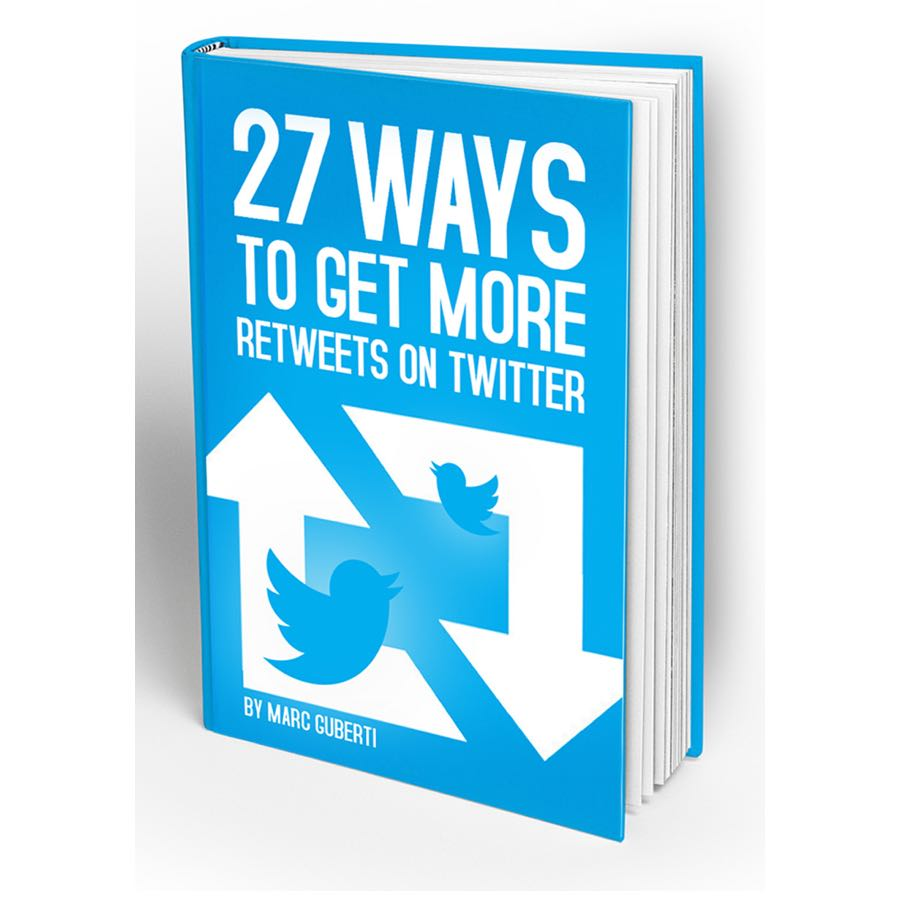 27 Ways To Get More Retweets On Twitter