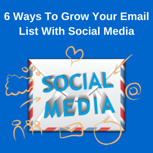 Grow Your Email List With Social Media
